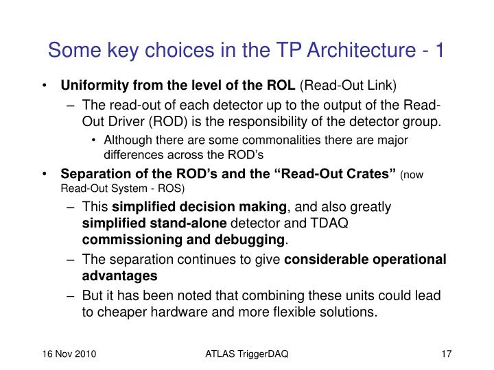 Some key choices in the TP Architecture - 1