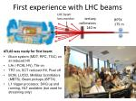 first experience with lhc beams