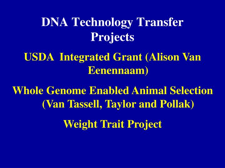 DNA Technology Transfer Projects
