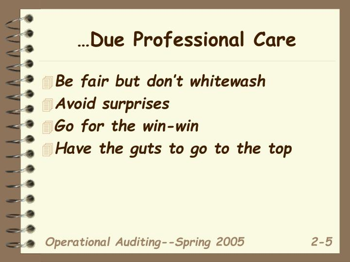 …Due Professional Care