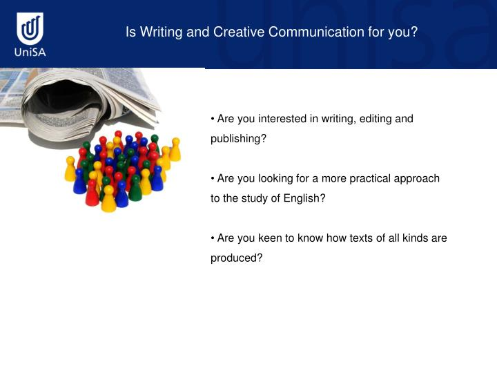 Is Writing and Creative Communication for you?