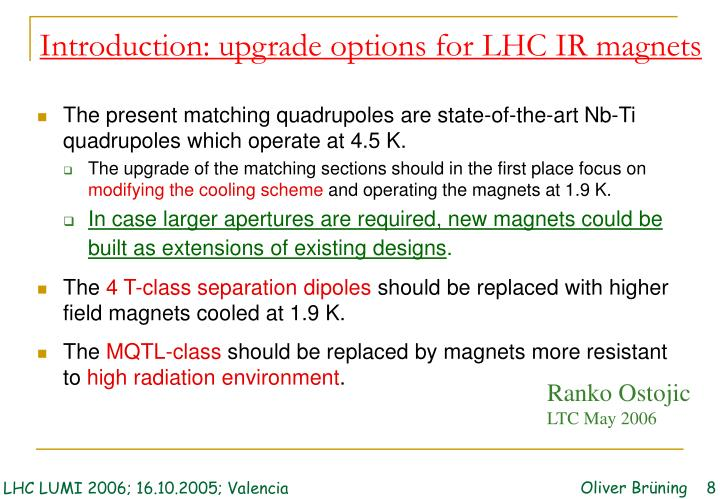 Introduction: upgrade options for LHC IR magnets
