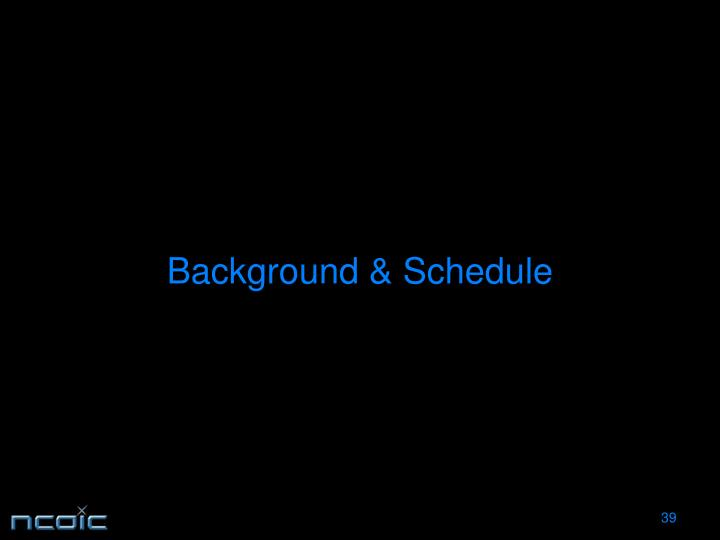 Background & Schedule