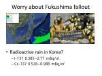 worry about fukushima f allout