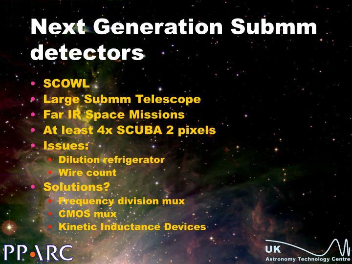 Next Generation Submm detectors