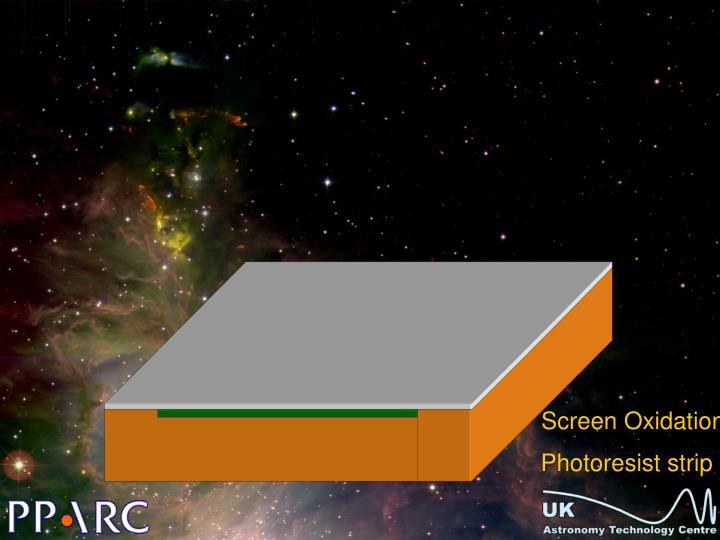 Screen Oxidation