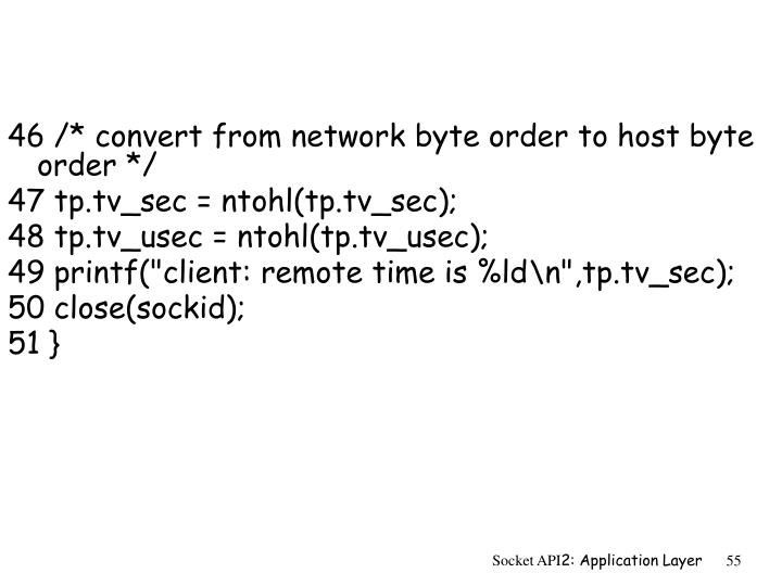 46 /* convert from network byte order to host byte order */