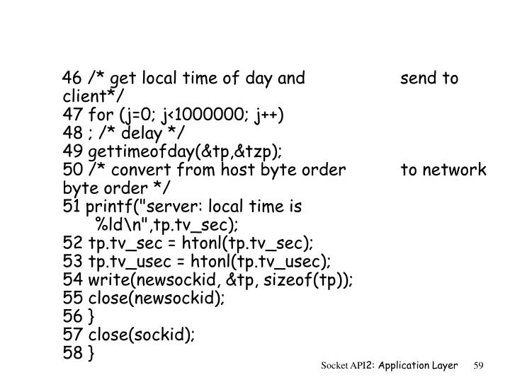 46 /* get local time of day and 		send to client*/