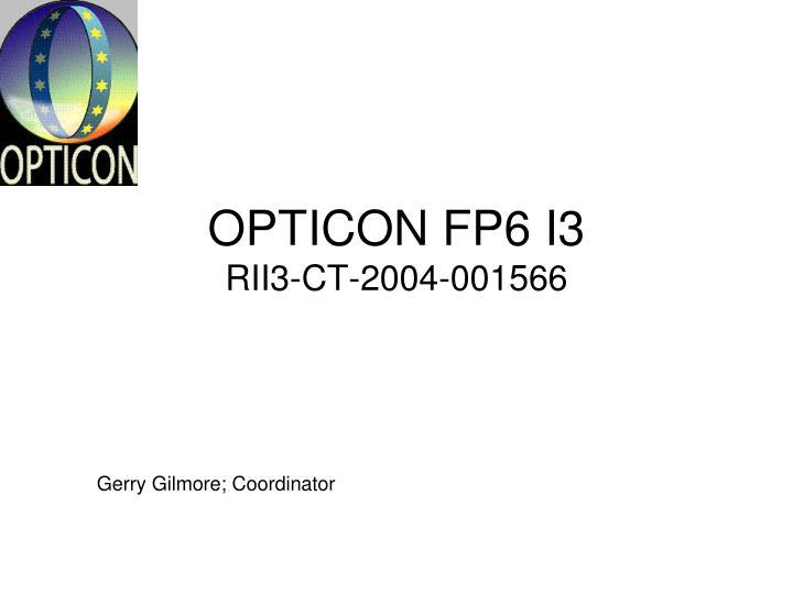OPTICON FP6 I3