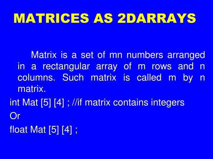 MATRICES AS 2DARRAYS