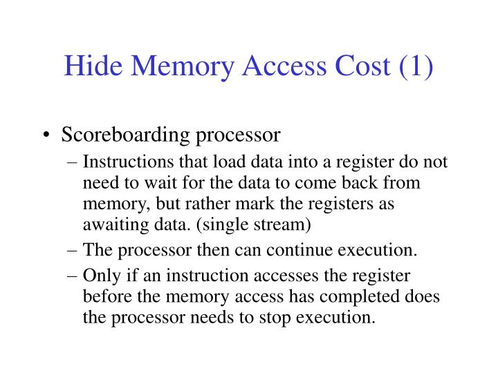 Hide Memory Access Cost (1)