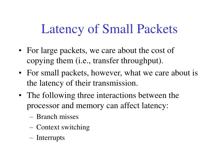 Latency of Small Packets