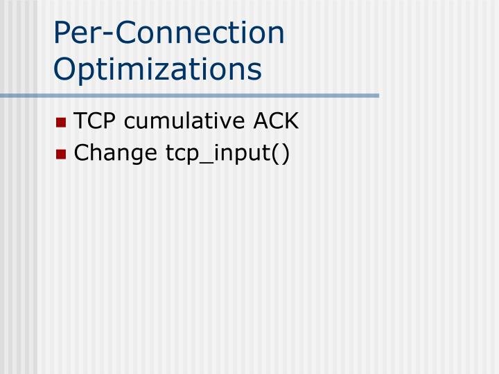 Per-Connection Optimizations