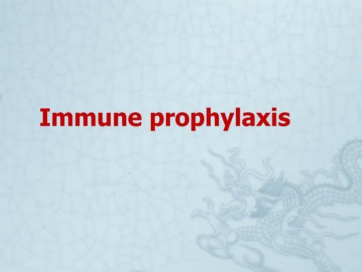Immune prophylaxis