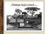 fl ttum had a truck