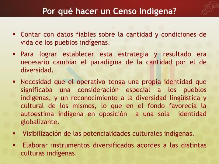 Por qué hacer un Censo Indígena?