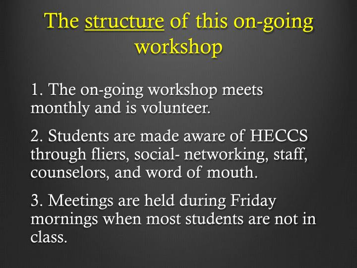 The structure of this on going workshop