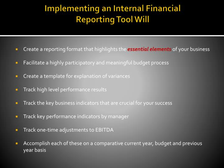 Implementing an internal financial reporting tool will