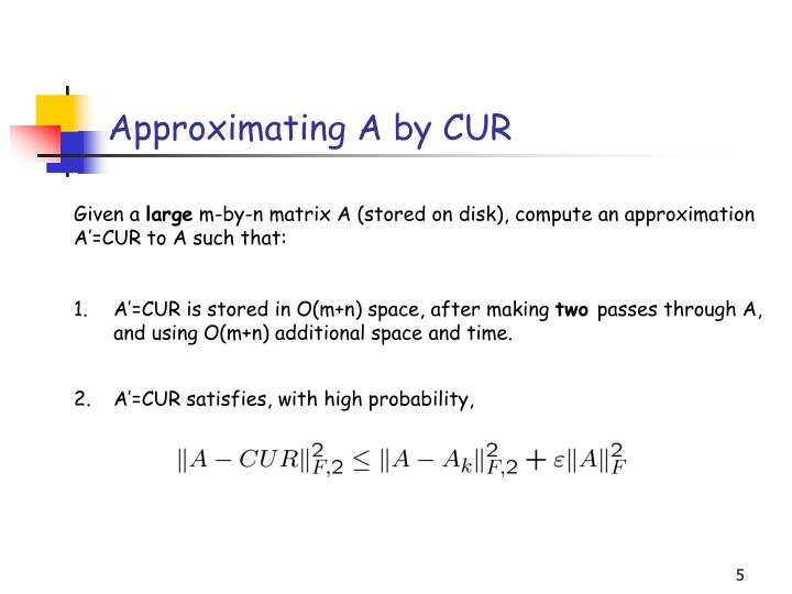 Approximating A by CUR