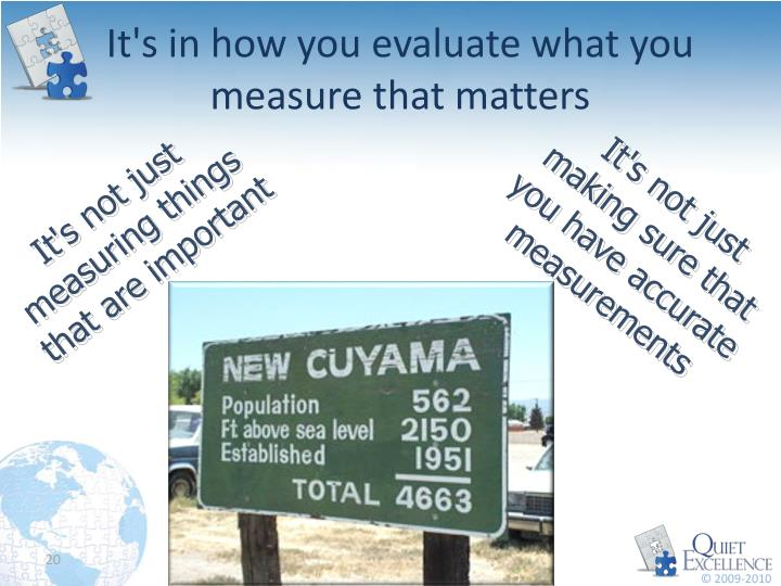 It's in how you evaluate what you measure that matters