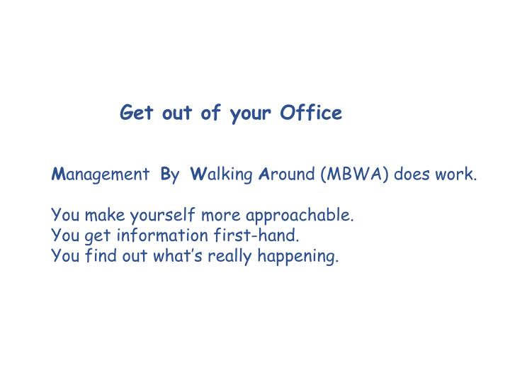 Get out of your Office