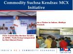 commodity suchna kendras mcx initiative