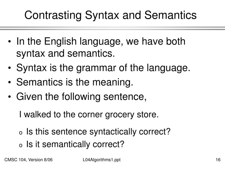 Contrasting Syntax and Semantics