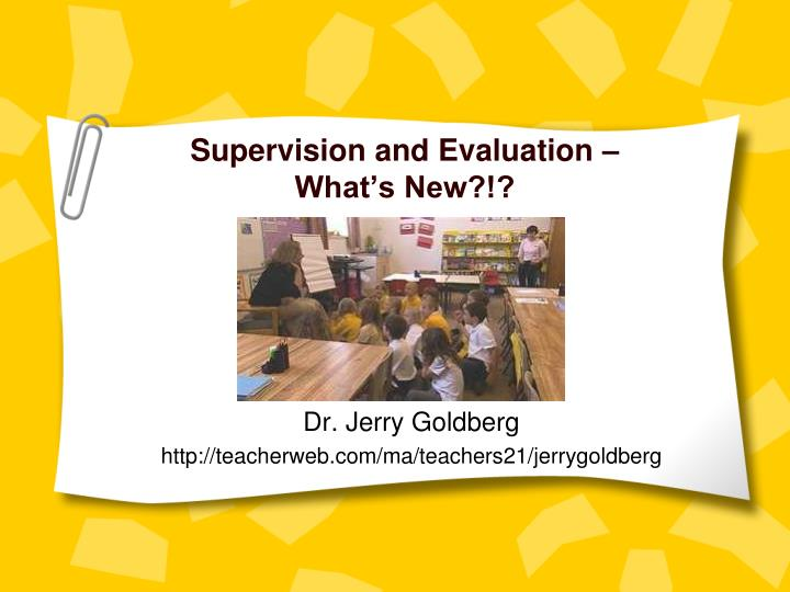 supervision and evaluation what s new n.
