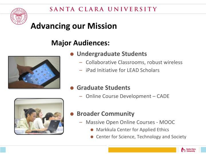 Advancing our mission major audiences