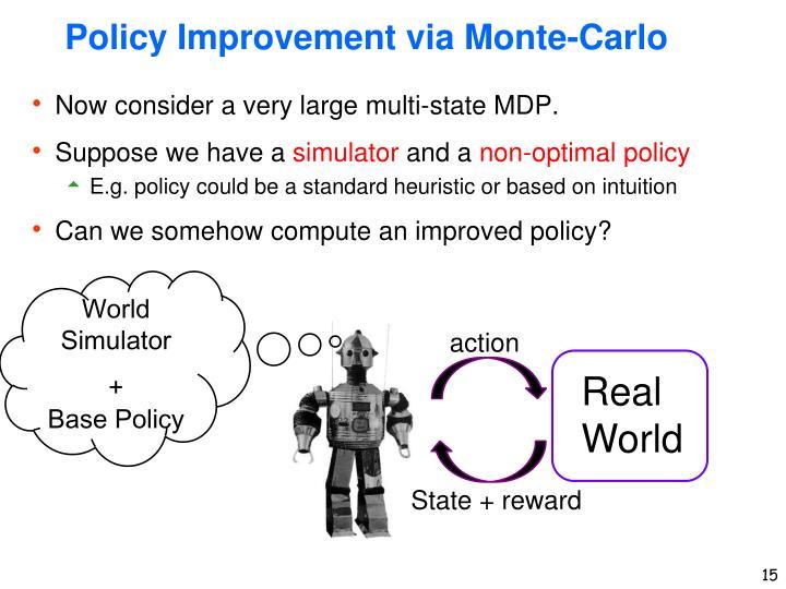 Policy Improvement via Monte-Carlo