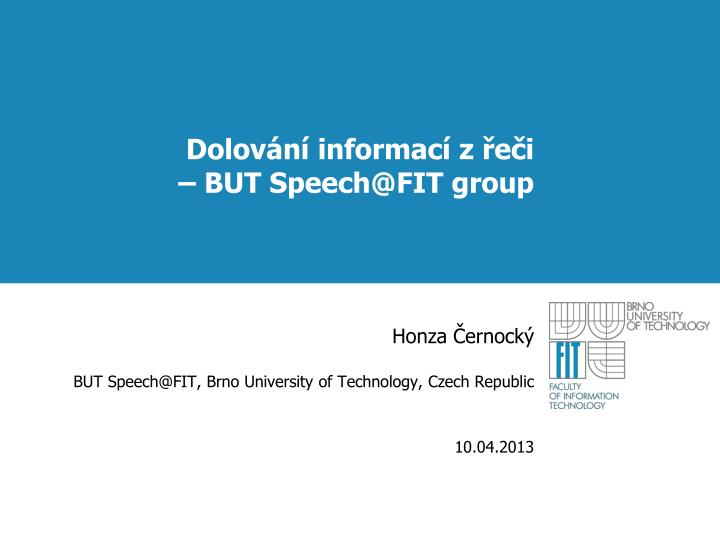 Dolov n informac z e i but speech @fit group