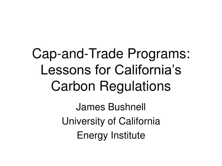 cap and trade programs lessons for california s carbon regulations
