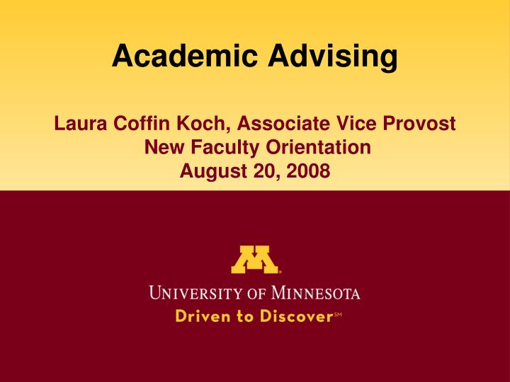 Academic advising laura coffin koch associate vice provost new faculty orientation august 20 2008