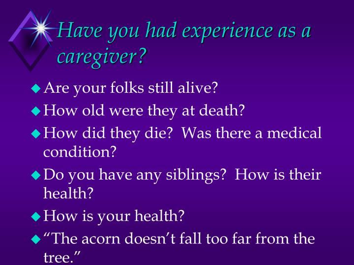 Have you had experience as a caregiver