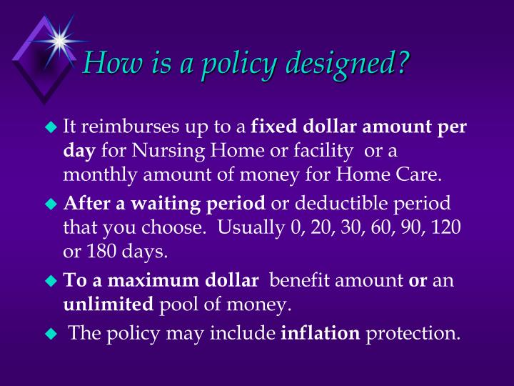 How is a policy designed?