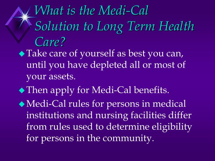 What is the Medi-Cal Solution to Long Term Health Care?