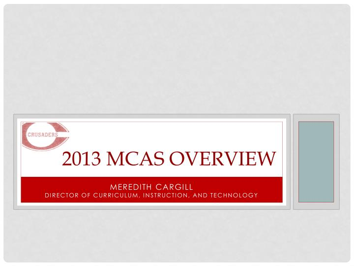 2013 mcas overview n.