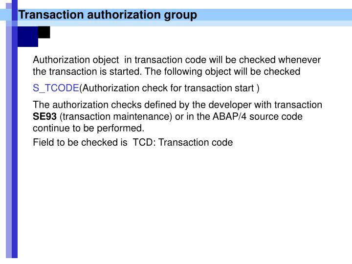 Transaction authorization group