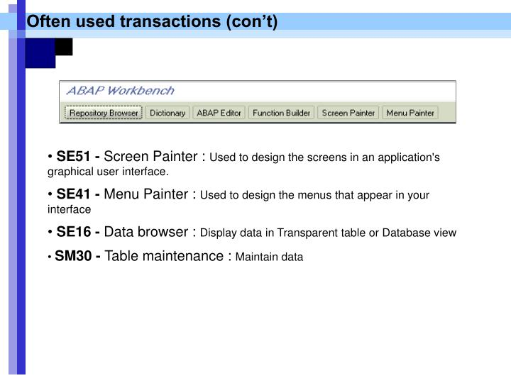 Often used transactions (con't)