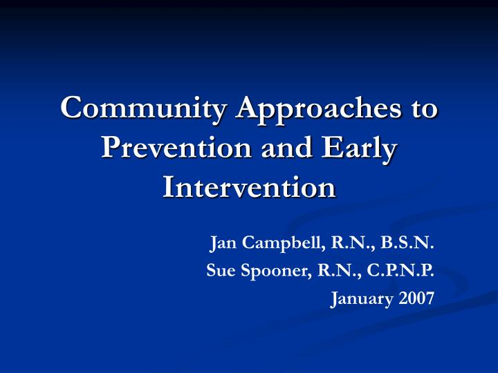 community approaches to prevention and early intervention n.