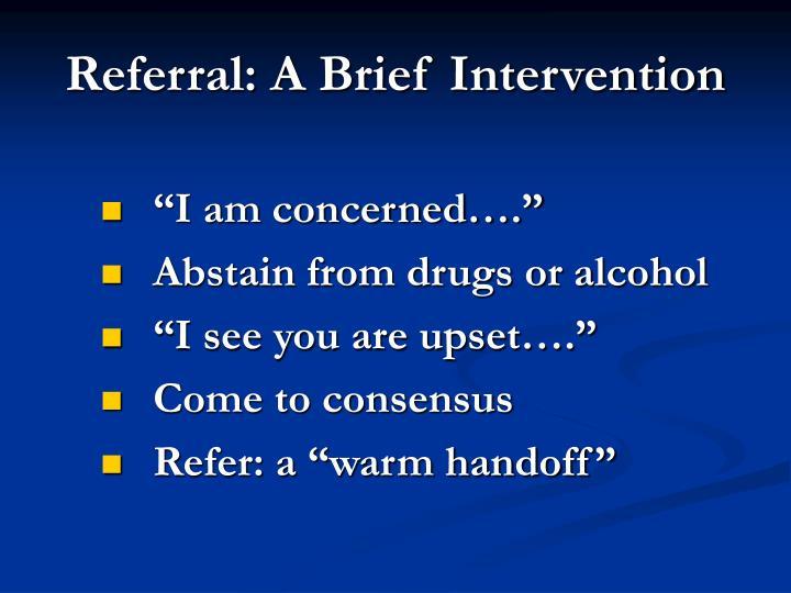 Referral: A Brief Intervention