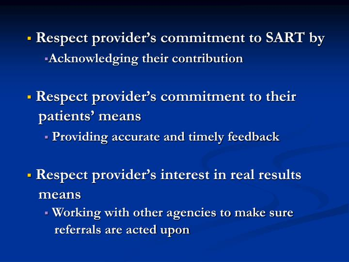 Respect provider's commitment to SART by