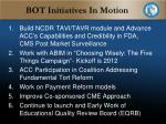 bot initiatives in motion