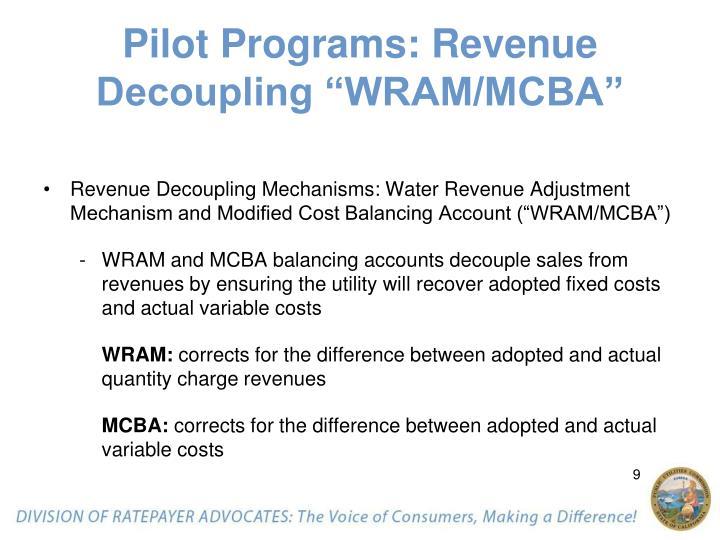 """Pilot Programs: Revenue Decoupling """"WRAM/MCBA"""""""