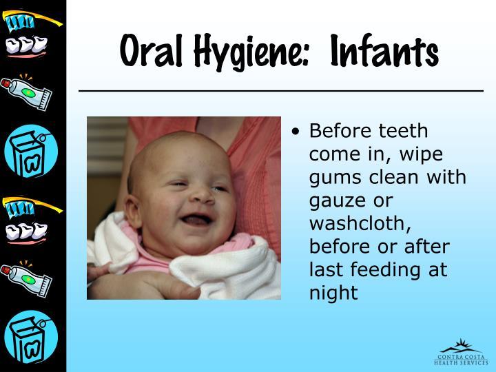 Oral Hygiene:  Infants