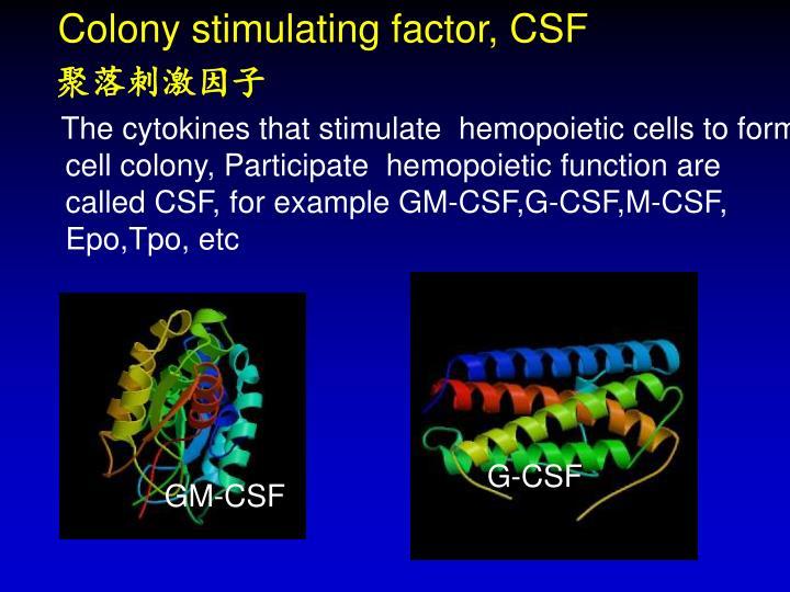 Colony stimulating factor, CSF