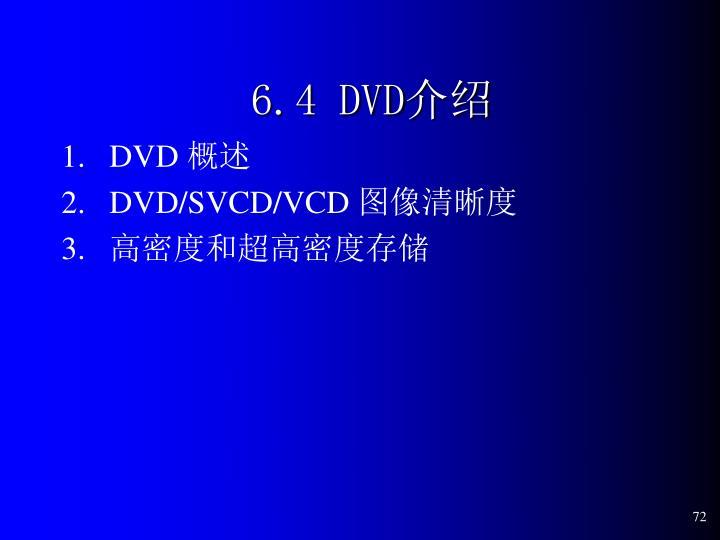 6.4 DVD
