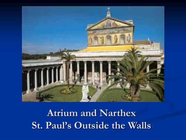 Atrium and Narthex