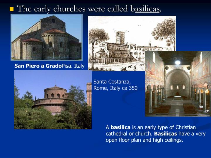 The early churches were called b