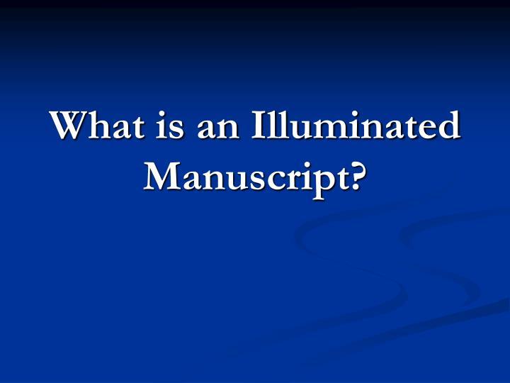 What is an Illuminated Manuscript?